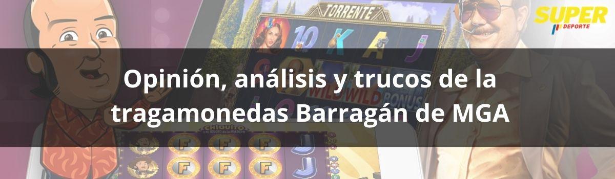 Opinión, análisis y trucos de la tragamonedas Barragán de MGA