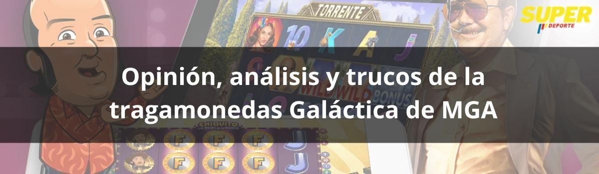 Opinión, análisis y trucos de la tragamonedas Galáctica de MGA