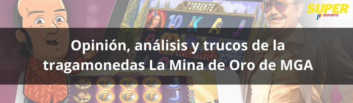 Opinión, análisis y trucos de la tragamonedas La Mina de Oro de MGA