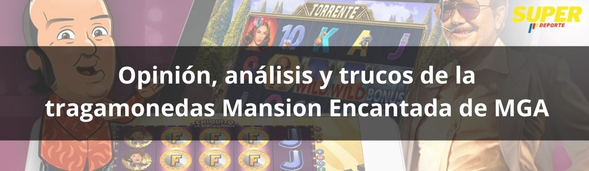 Opinión, análisis y trucos de la tragamonedas Mansion Encantada de MGA