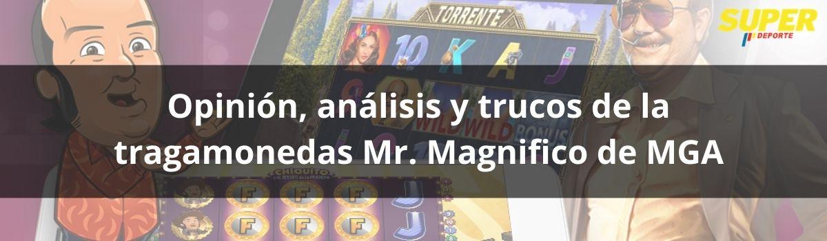 Opinión, análisis y trucos de la tragamonedas Mr. Magnifico de MGA
