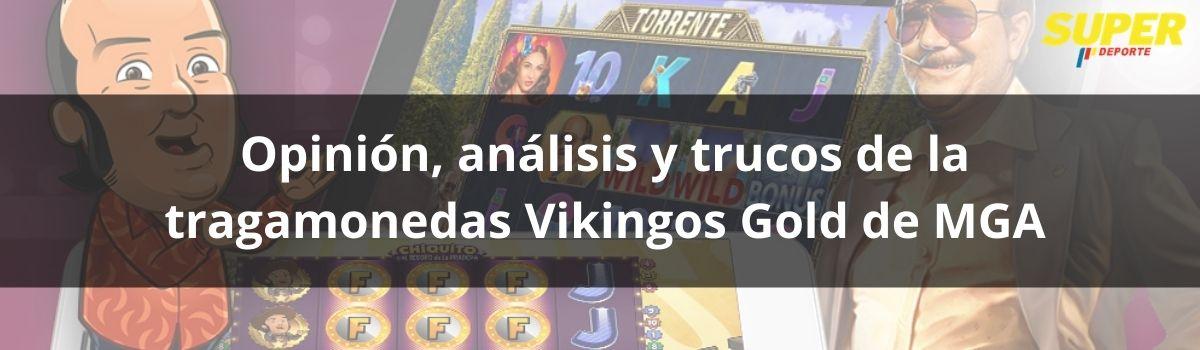 Opinión, análisis y trucos de la tragamonedas Vikingos Gold de MGA